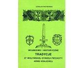 Szczegóły książki WOJSKOWE I HISTORYCZNE TRADYCJE 27 WOŁYŃSKIEJ DYWIZJI PIECHOTY ARMII KRAJOWEJ
