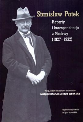 RAPORTY I KORESPONDENCJA Z MOSKWY (1927-1932)