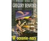 Szczegóły książki CENTRUM GALAKTYKI - TOM 1 - W OCEANIE NOCY