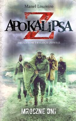 APOKALIPSA Z - TOM II - MROCZNE DNI