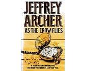 Szczegóły książki JEFFREY ARCHER-AS THE CROW FLIES