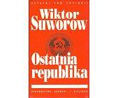 Szczegóły książki OSTATNIA REPUBLIKA