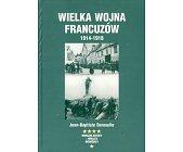 Szczegóły książki WIELKA WOJNA FRANCUZÓW 1914-1918