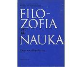 Szczegóły książki FILOZOFIA A NAUKA - ZARYS ENCYKLOPEDYCZNY