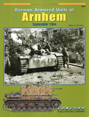 GERMAN ARMORED UNITS AT ARNHEM SEPTEMBER 1944 (ARMOR AT WAR SERIES 7039)