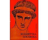 Szczegóły książki KOSMETYKA LEKARSKA