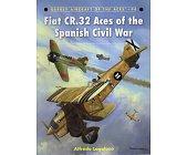 Szczegóły książki FIAT CR.32 ACES OF THE SPANISH CIVIL WAR (OSPREY AIRCRAFT OF THE ACES 94)