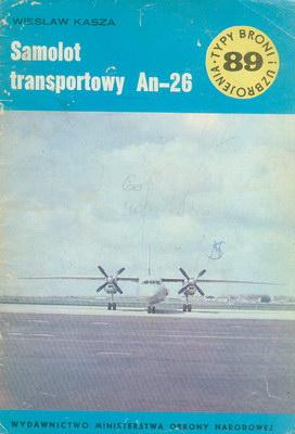 SAMOLOT TRANSPORTOWY AN-26 (TYPY BRONI I UZBROJENIA - ZESZYT 89)
