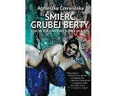 Szczegóły książki ŚMIERĆ GRUBEJ BERTY