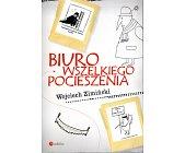 Szczegóły książki BIURO WSZELKIEGO POCIESZENIA