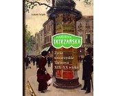 Szczegóły książki KAWIARNIA TATRZAŃSKA - ŻYCIE TOWARZYSKIE TARNOWA XIX - XX WIEKU