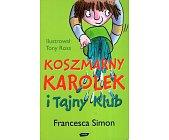 Szczegóły książki KOSZMARNY KAROLEK I TAJNY KLUB
