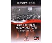 Szczegóły książki ELITA POLITYCZNA KRAKOWSKIEJ PZPR W LATACH 1956 - 1975