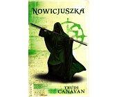 Szczegóły książki TRYLOGIA CZARNEGO MAGA - TOM 2 - NOWICJUSZKA