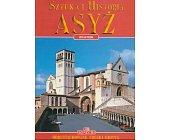 Szczegóły książki SZTUKA I HISTORIA - ASYŻ