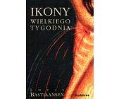 Szczegóły książki IKONY WIELKIEGO TYGODNIA