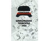 Szczegóły książki WARSZAWSKIE TERMOPILE 1944 - STARÓWKA