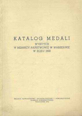 KATALOG MEDALI WYBITYCH W MENNICY PAŃSTWOWEJ W ROKU 1969