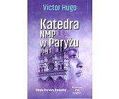 Szczegóły książki KATEDRA NAJŚWIĘTSZEJ MARII PANNY W PARYŻU (2 TOMY)