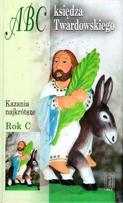 ABC KSIĘDZA TWARDOWSKIEGO - KAZANIA NAJKRÓTSZE - ROK C