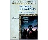 Szczegóły książki MACHINA DO ZABIJANIA. XIV LEGION NERONA
