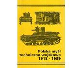 Szczegóły książki POLSKA MYŚL TECHNICZNO-WOJSKOWA 1918-1989