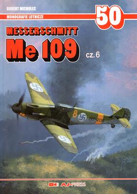 MESSERSCHMITT ME 109 - CZ. 6 - MONOGRAFIE LOTNICZE NR 50