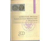 Szczegóły książki JUBILEUSZ 200 - LECIA NAUCZANIA MEDYCYNY W WARSZAWIE