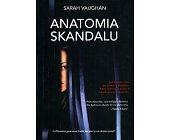 Szczegóły książki ANATOMIA SKANDALU