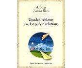 Szczegóły książki UPADEK REKLAMY I WZLOT PUBLIC RELATIONS