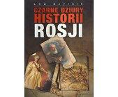 Szczegóły książki CZARNE DZIURY HISTORII ROSJI