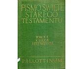 Szczegóły książki PISMO ŚWIĘTE STAREGO TESTAMENTU - KSIĘGA JEREMIASZA