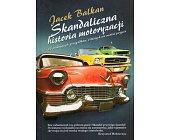 Szczegóły książki SKANDALICZNA HISTORIA MOTORYZACJI