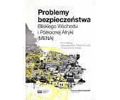 Szczegóły książki PROBLEMY BEZPIECZEŃSTWA BLISKIEGO WSCHODU I PÓŁNOCNEJ AFRYKI