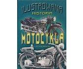 Szczegóły książki ILUSTROWANA HISTORIA MOTOCYKLA