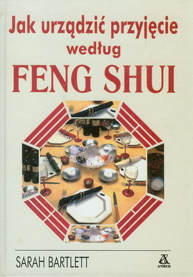 JAK URZĄDZIĆ PRZYJĘCIE WEDŁUG FENG SHUI