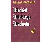 Szczegóły książki WSCHÓD WIELKIEGO WSCHODU