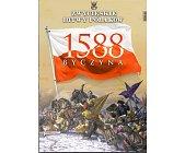 Szczegóły książki BYCZYNA 1588 (ZWYCIĘSKIE BITWY POLAKÓW, TOM 46)