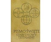 Szczegóły książki PISMO ŚWIĘTE - STARY I NOWY TESTAMENT