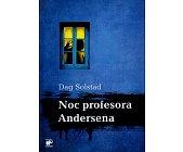Szczegóły książki NOC PROFESORA ANDERSENA