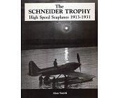 Szczegóły książki THE SCHNEIDER TROPHY HIGH SPEED SEA PLANES 1913-1931