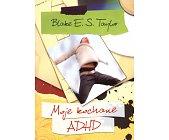 Szczegóły książki MOJE KOCHANE ADHD