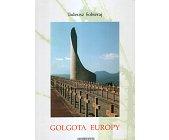 Szczegóły książki GOLGOTA EUROPY