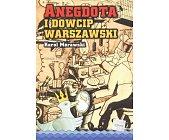 Szczegóły książki ANEGDOTA I DOWCIP WARSZAWSKI