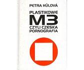 Szczegóły książki PLASTIKOWE M3 CZYLI CZESKA PORNOGRAFIA