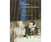 Szczegóły książki POWIEDZ, ŻE MNIE KOCHASZ - LISTY REMARQUE'A DO MARLENY DIETRICH