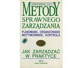 Szczegóły książki METODY SPRAWNEGO ZARZĄDZANIA - JAK ZARZĄDZAĆ W PRAKTYCE