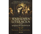 Szczegóły książki WARSZAWA LITERACKA LAT MIĘDZYWOJENNYCH