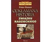 Szczegóły książki ODKŁAMANA HISTORIA ZWIĄZKU RADZIECKIEGO