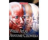 Szczegóły książki WIELKI ATLAS ANATOMII CZŁOWIEKA